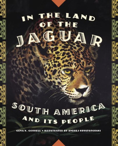 In the Land of the Jaguar South America and Its People  2007 9780887767562 Front Cover