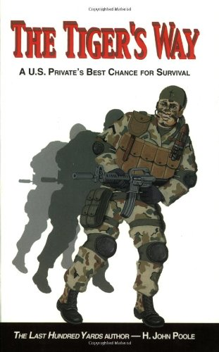 Tiger's Way A U. S. Private's Best Chance for Survival  2003 (Reprint) edition cover