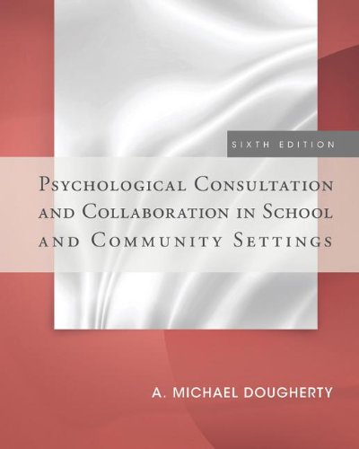Psychological Consultation and Collaboration in School and Community Settings:   2013 9781285098562 Front Cover