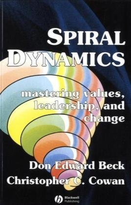 Spiral Dynamics Mastering Values, Leadership and Change  2005 9781405133562 Front Cover