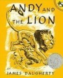 Andy and the Lion: A Tale of Kindness Remembered or the Power of Gratitude  2007 edition cover
