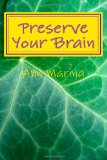 Preserve Your Brain Tools for Growing Mental Fitness N/A 9781490973562 Front Cover