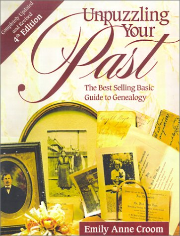 Unpuzzling Your Past The Best Selling Basic Guide to Genealogy 4th 2001 (Revised) edition cover