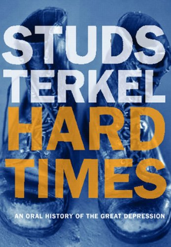 Hard Times An Oral History of the Great Depression in America  1986 (Reprint) edition cover
