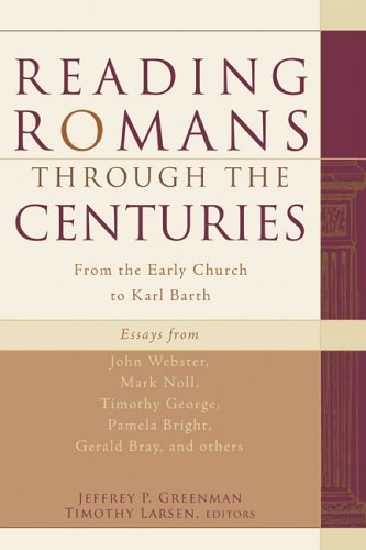 Reading Romans Through the Centuries From the Early Church to Karl Barth  2005 edition cover