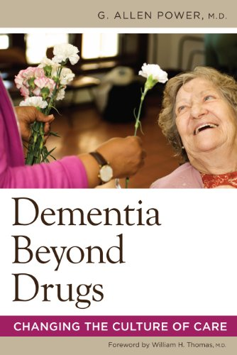Dementia Beyond Drugs Changing the Culture of Care  2010 9781932529562 Front Cover