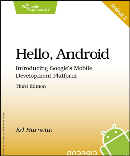Hello, Android Introducing Google's Mobile Development Platform 3rd 2010 9781934356562 Front Cover