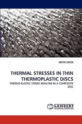 Thermal Stresses in Thin Thermoplastic Discs N/A 9783838353562 Front Cover