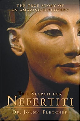 Search for Nefertiti The True Story of an Amazing Discovery  2004 9780060585563 Front Cover