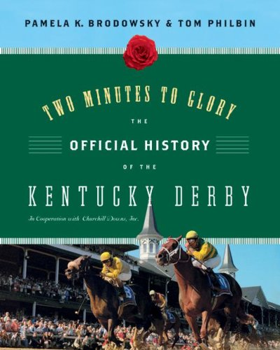 Two Minutes to Glory The Official History of the Kentucky Derby N/A 9780061236563 Front Cover