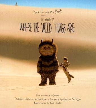 Heads on and We Shoot The Making of Where the Wild Things Are  2009 9780061645563 Front Cover