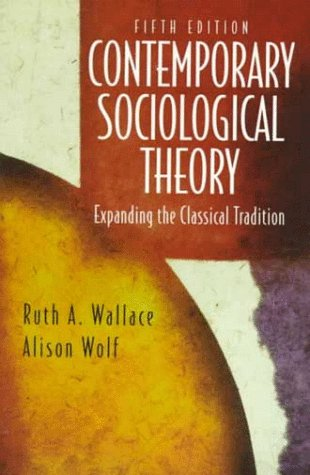 Contemporary Sociological Theory Expanding the Classical Tradition 5th 1999 9780137876563 Front Cover
