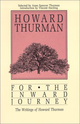 For the Inward Journey : The Writings of Howard Thurman N/A edition cover