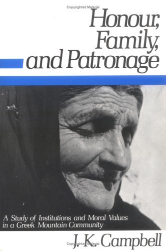 Honour, Family and Patronage A Study of Institutions and Moral Values in a Greek Mountain Community Reprint edition cover