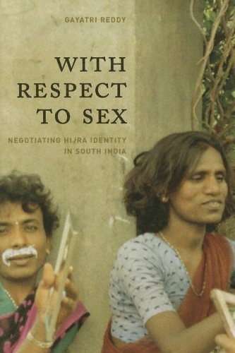 With Respect to Sex Negotiating Hijra Identity in South India  2005 edition cover