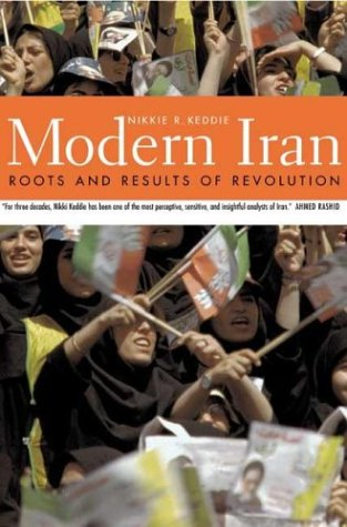 Modern Iran Roots and Results of Revolution  2003 9780300098563 Front Cover