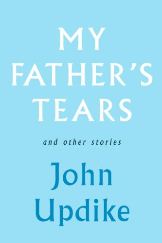 My Father's Tears and Other Stories   2009 9780307271563 Front Cover