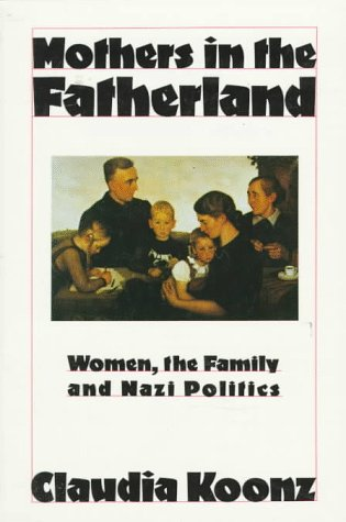 Mothers in Fatherland Women, the Family and Nazi Politics  1988 (Revised) 9780312022563 Front Cover