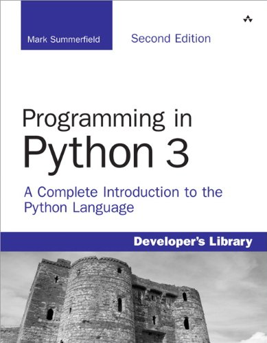 Programming in Python 3 A Complete Introduction to the Python Language 2nd 2010 edition cover
