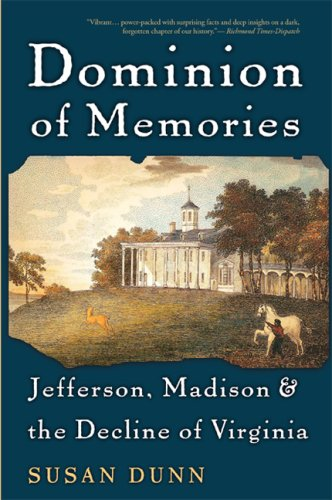 Dominion of Memories Jefferson, Madison and the Decline of Virginia N/A 9780465003563 Front Cover