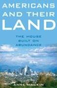 Americans and Their Land The House Built on Abundance  2006 edition cover