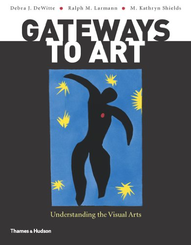 Gateways to Art Understanding the Visual Arts  2011 9780500289563 Front Cover