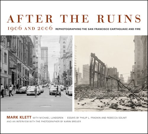 After the Ruins, 1906 and 2006 Rephotographing the San Francisco Earthquake and Fire  2006 9780520245563 Front Cover