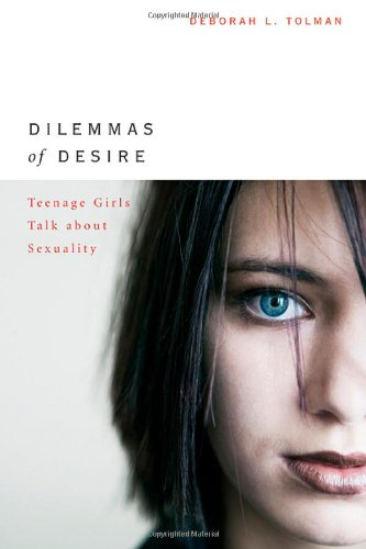 Dilemmas of Desire Teenage Girls Talk about Sexuality  2002 edition cover