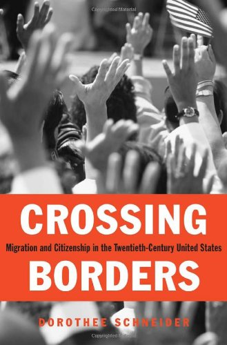 Crossing Borders Migration and Citizenship in the Twentieth-Century United States  2011 9780674047563 Front Cover