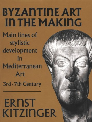 Byzantine Art in the Making Main Lines of Stylistic Development in Mediterranean Art, 3rd-7th Century N/A edition cover