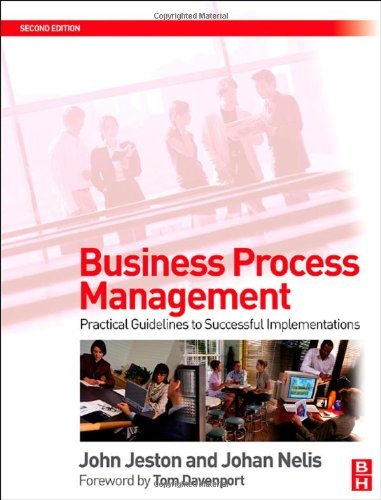 Business Process Management Practical Guidelines to Successful Implementations 2nd 2008 (Revised) edition cover