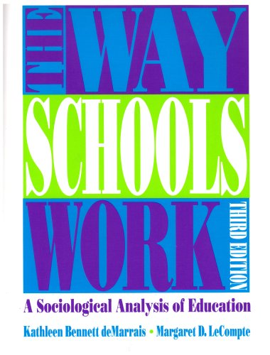 Way Schools Work A Sociological Analysis of Education 3rd 1999 (Revised) edition cover