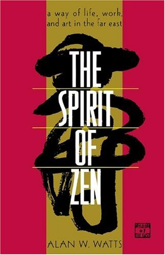 Spirit of Zen A Way of Life, Work and Art in the Far East Revised  edition cover