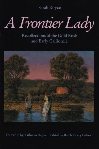 Frontier Lady Recollections of the Gold Rush and Early California  1977 (Reprint) edition cover