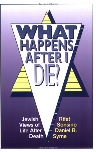 What Happens after I Die? Jewish Views of Life after Death N/A edition cover
