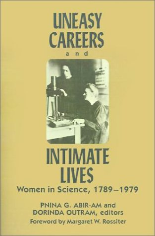 Uneasy Careers and Intimate Lives Women in Science, 1787-1979  1987 edition cover