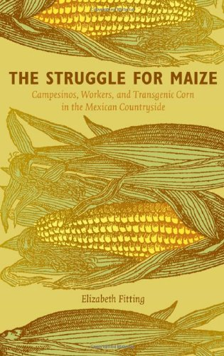 Struggle for Maize Campesinos, Workers, and Transgenic Corn in the Mexican Countryside  2011 edition cover