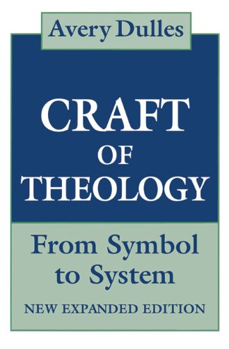 Craft of Theology From Symbol to System Expanded edition cover