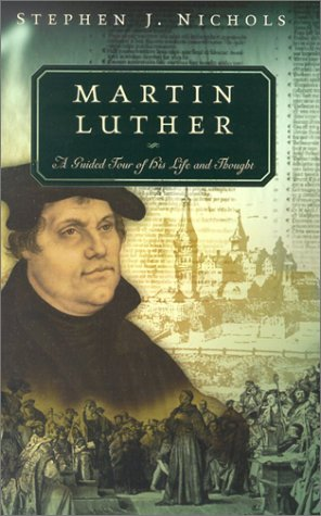 Martin Luther A Guided Tour of His Life and Thought  2002 edition cover