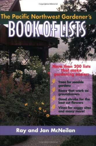 Pacific Northwest Gardener's Book of Lists   1997 9780878339563 Front Cover