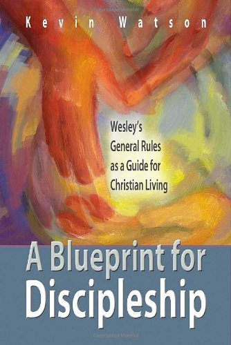 Blueprint for Discipleship Wesley's General Rules as a Guide for Christian Living  2009 edition cover