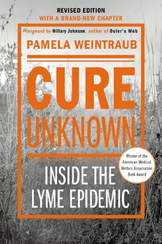 Cure Unknown Inside the Lyme Epidemic 2nd 2013 (Revised) edition cover