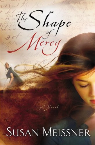 Shape of Mercy A Novel  2008 9781400074563 Front Cover