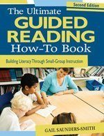Ultimate Guided Reading How-To Book Building Literacy Through Small-Group Instruction 2nd 2009 edition cover