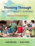 Thinking Through Project-Based Learning Guiding Deeper Inquiry  2013 edition cover