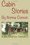 Cabin Stories -- an Arkansas Memoir  N/A 9781492703563 Front Cover