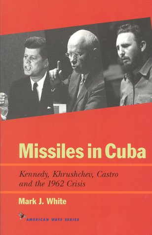Missiles in Cuba Kennedy, Khrushchev, Castro and the 1962 Crisis N/A edition cover