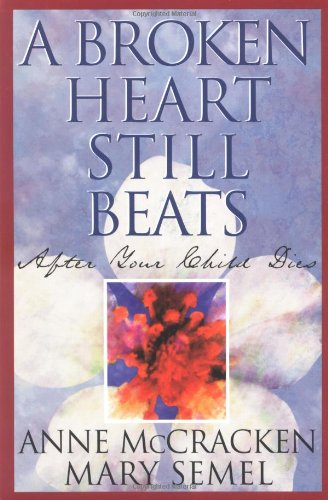 Broken Heart Still Beats After Your Child Dies  2000 edition cover