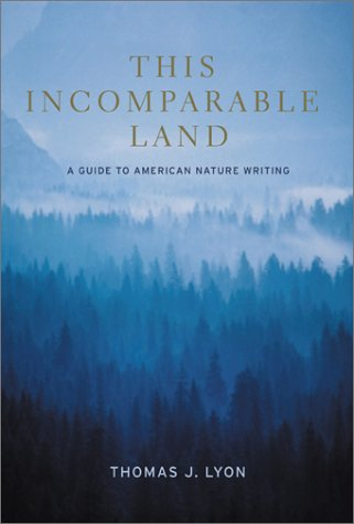 This Incomparable Land A Guide to American Nature Writing 2nd 2001 (Revised) edition cover