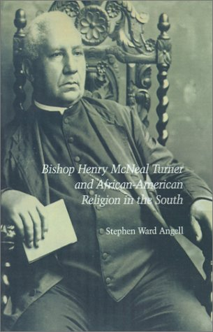 Bishop Henry McNeal Turner and African-American Religion in the South N/A edition cover